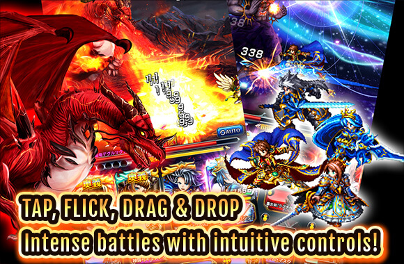 TAP, FLICK, DRAG&DROP Intense battles with intuitive controls!